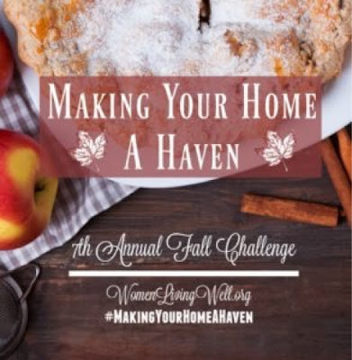 Making Your Home a Haven 7th Annual Fall Challenge ~ Source: womenlivingwell.org