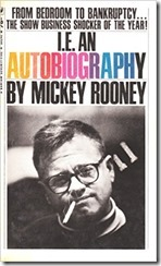Mickey Rooney I.E. An Autobiography