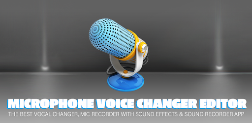 Microphone Voice Changer Editor - Apps on Google Play