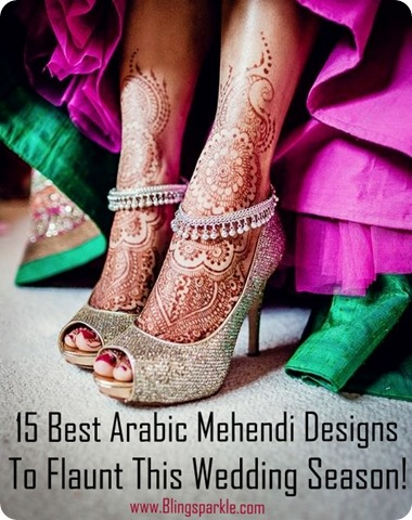 15 best arabic mehendi designs to flaunt this wedding season
