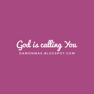 God is calling you