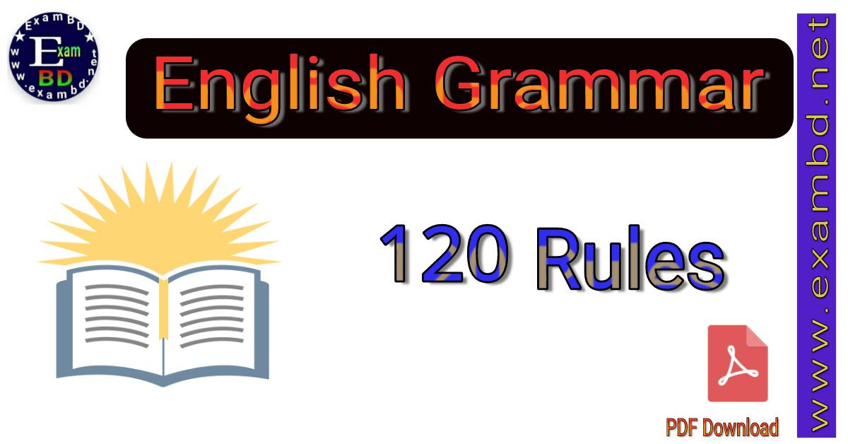 ইংরেজি শেখার জন্য এই ১২০টা Rules-ই যথেষ্ট PDF