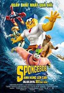 Spongebob: Người Hùng Lên Cạn - The Spongebob Movie: Sponge Out Of Water poster