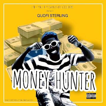 Quofi Sterling –Money Hunter (Mixed by sharp Beatz)