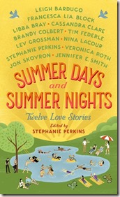 summer days and summer nights by  Stephanie Perkins , Leigh Bardugo , Francesca Lia Block, Libba Bray, Cassandra Clare, Brandy Colbert , Tim Federle, Lev Grossman, Nina LaCour, Veronica Roth, Jon Skovron, Jennifer E. Smith. My True Love Gave to Me follow up set of short stories