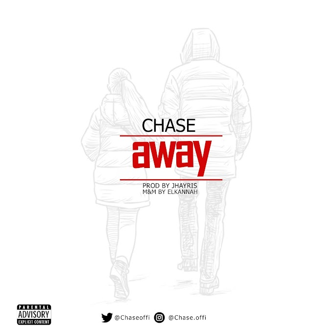 Chase – Away   Prod. By Jhayris