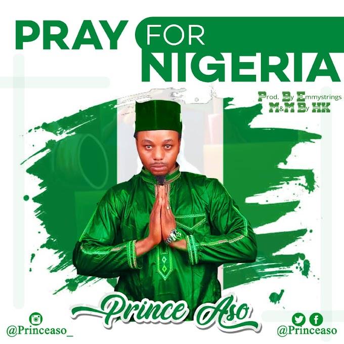 Prince Aso - Pray For Nigeria (Audio)