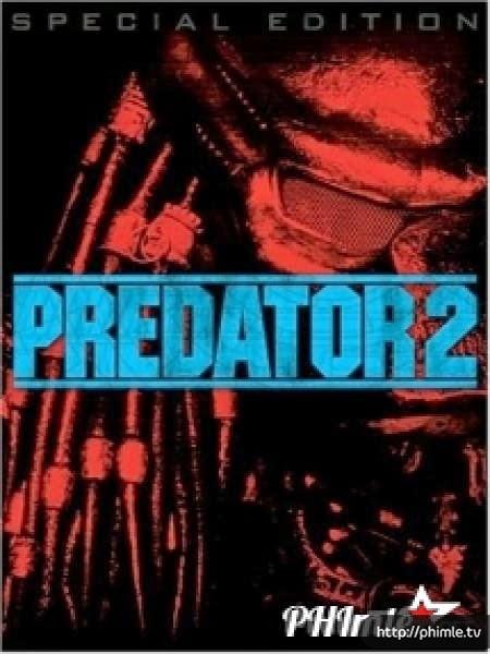 Phim Quái vật vô hình 2 (Tiêu diệt ác thú 2) - Predator 2 - VietSub