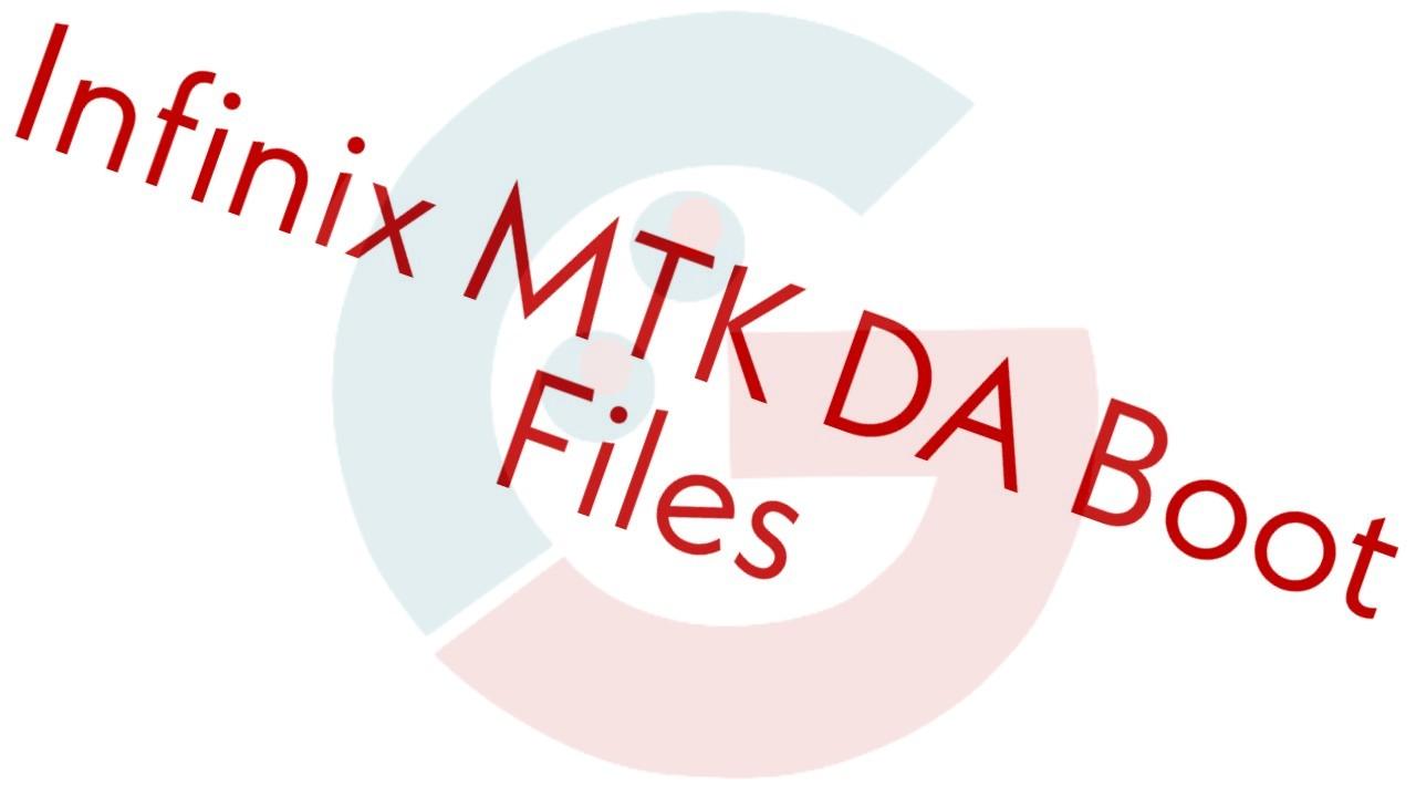Infinix MTK Secure Boot DA[Download Agent] Loader Files | GFlet
