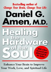 Healing the Hardware of the Soul By Daniel Amen