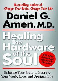 Healing the Hardware of the Soul By Daniel Amen