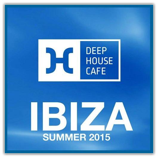 Va deep house cafe presents ibiza summer 2015 house for Best deep house music 2015