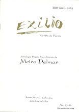 """Photo: Meira Delmar. Antología """"Poesía Mar Abierto"""" Exilio. Revista de Poesía. No.13-14. Noviembre 2004. Santa Marta. Edición impresa. Edición virtual NTC ... . Enero 13, 2011. 44 páginas:  http://ntcpoesia.blogspot.com/2011_01_13_archive.html"""