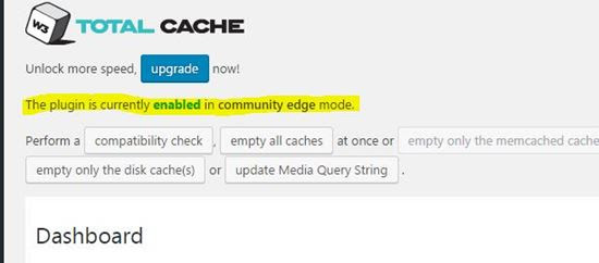 w3 total cache-The plugin is currently enabled in community edge mode.