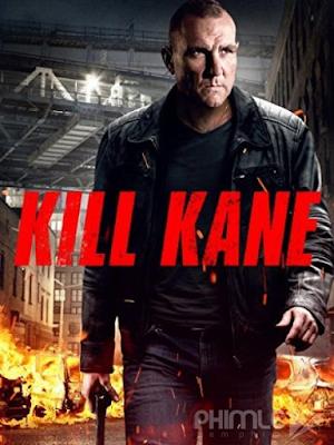Phim Đuổi Cùng Giết Tận - Kill Kane (2016)