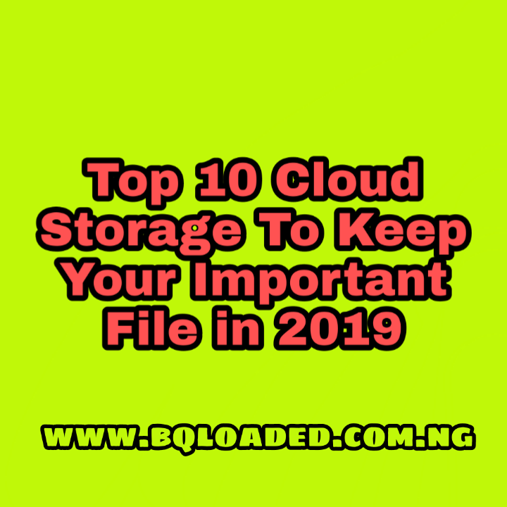 Top 10 Cloud Storage To Keep Your Important File in 2019