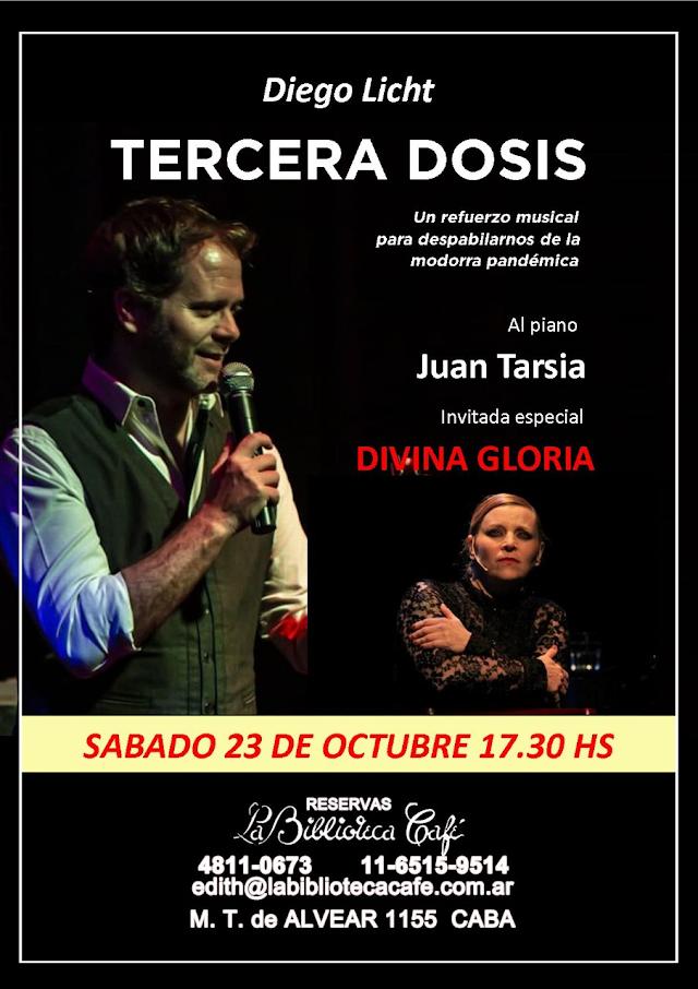 TERCERA DOSIS con Diego Licht Sábado 23 de Octubre 17.30 hs La Biblioteca Café - Beneficio MB VIP 2x$1,200 (Merienda y Show)