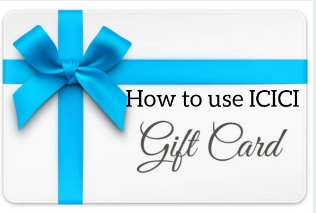 HOW TO USE ICICI GIFT CARD