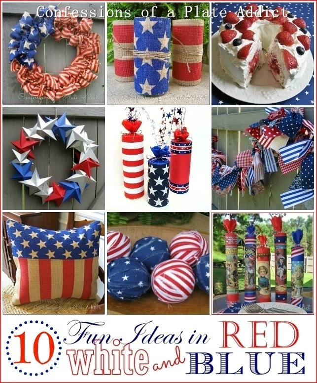 CONFESSIONS OF A PLATE ADDICT  Ten Fun and Easy Ideas in Red, White and Blue