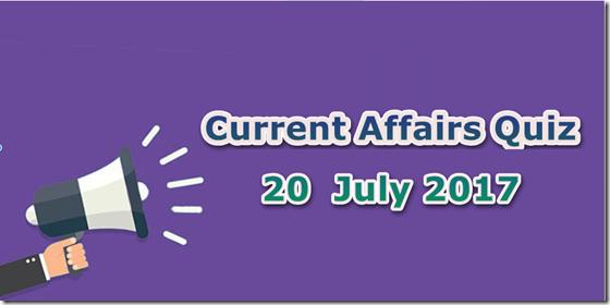 20 July 2017 Current Affairs MCQ Quiz