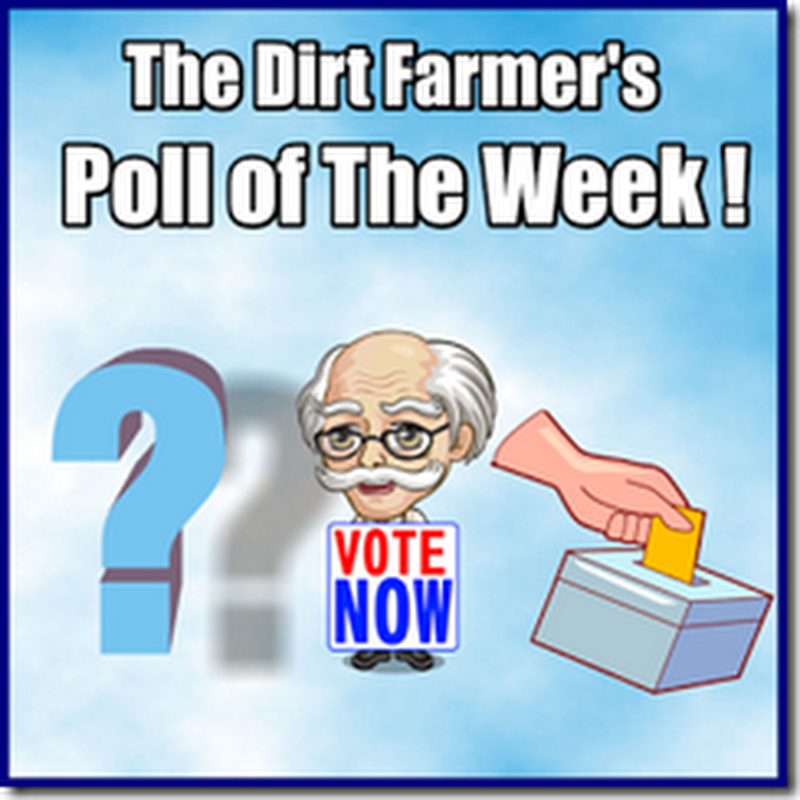 The Dirt Farmer's Poll of the Week November 14, 2016