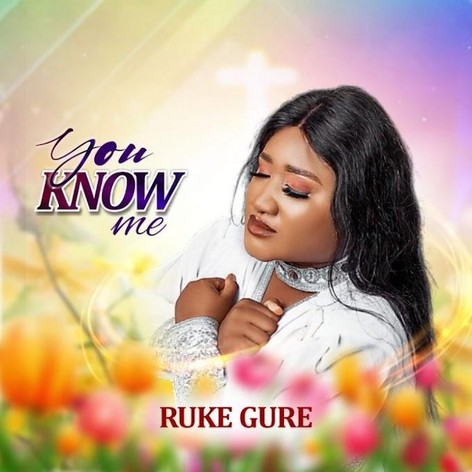 [Music+Video] Ruke Gure - You Know me