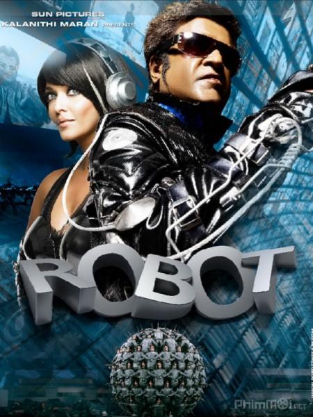 Robot hủy diệt (Kẻ hủy diệt) - Robo (Enthiran) 2010