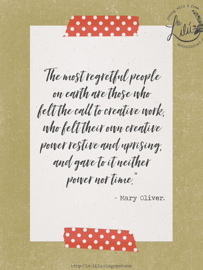 creative calling, quote, Mary Oliver, time, power, create, curiosity, exploring, hobbies, hobby