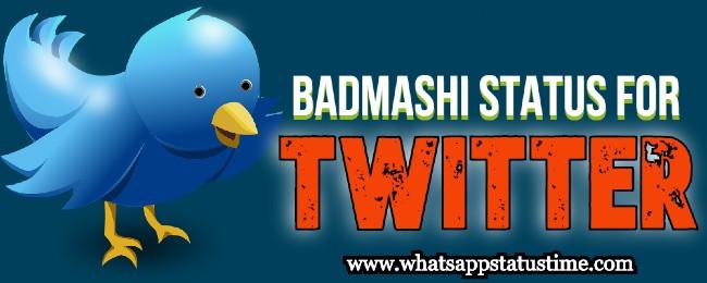 badmashi status for twitter
