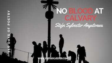 No Blood At Calvary | Stefn Sylvester Anyatonwu