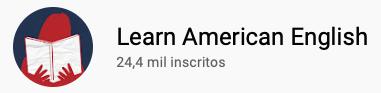 101 canais do YouTube para aprender inglês de graça Learn American English