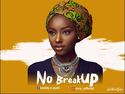 Music : Mr X ft Zach Wonder - No Break Up || Download Mp3