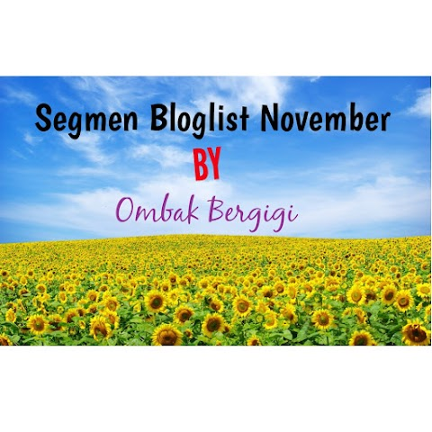 SEGMEN BLOGLIST NOVEMBER BY OMBAK BERGIGI