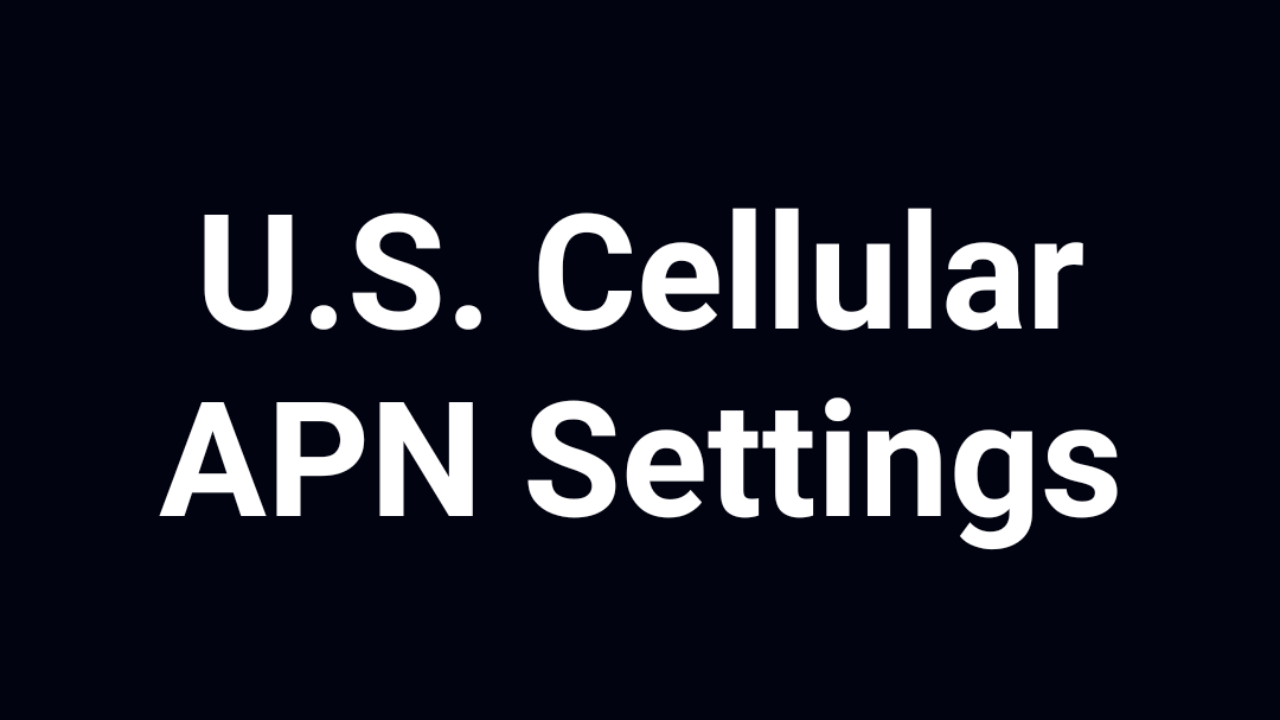 US Cellular  APN Settings, US Cellular  APN Settings Android, iPhone