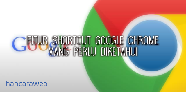 Fitur Shortcut Google Chrome