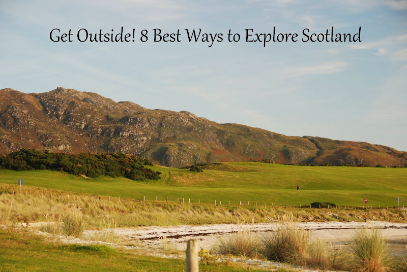Get Outside! 8 Best Ways to Explore Scotland
