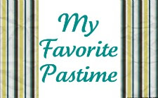 "My Favorite Pastime""="