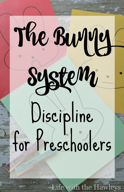 The Bunny System- Discipline for Preschoolers- Life with the Hawleys