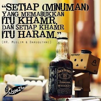 KHAMR HARAM, UMAT HARUS MENGHINDARINYA!