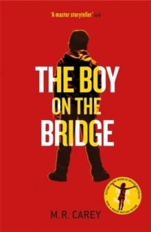 [The+Boy+on+The+Bridge+-+M.+R.+Carey+-+book+-+cover%5B2%5D]