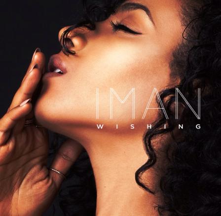 """[MUSIC]: IMAN - """"WISHING"""""""