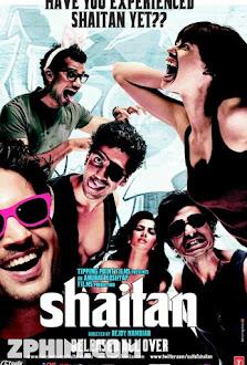 Tuổi Trẻ Cuồng Loạn - Shaitan (2011) Poster