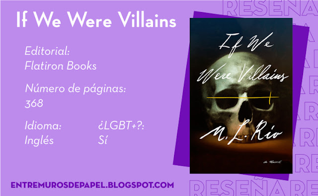 If We Were Villains. Editorial Flatiron Books. 368 páginas. Inglés. ¿LGBT+? Sí