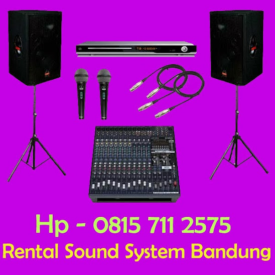 Hp 08157112575, Rental Sound System Bandung, Sewa Sound system di Bandung, Tempat Penyewaan Sound murah