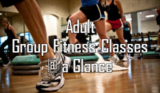 Adult Group Fitness Classes @ a Glance