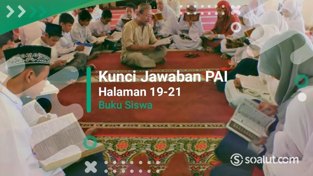 Kumpulan kunci jawaban pai kelas 4 halaman 21, 22 pendidikan agama islam dan budi pekerti soal pelajaran 2 semester 1 buku siswa kurikulum. Kunci Jawaban Pai Kelas 8 Halaman 19 20 21 Ayo Berlatih Bab 1 Semester 1 Buku Siswa
