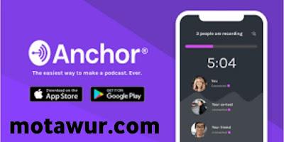 Anchor - أفضل تطبيقات الاندرويد 2021