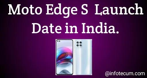 Moto edge S launch date