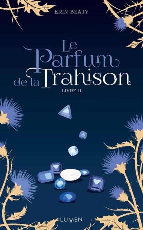 Avis lecture : Le Parfum de la Trahison (tome 2) ~ Erin Beaty