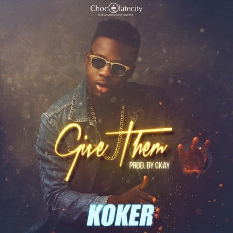 "KOKER - ""GIVE THEM"""